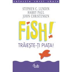 FISH! Trăieşte-ţi piaţa!