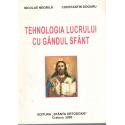 TEHNOLOGIA LUCRULUI CU GANDUL SFANT